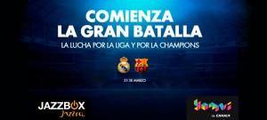 Partido de fútbol Madrid-Barça en Yomvi de Canal + con Jazzbox de Jazztel