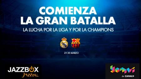 Jazzbox de Jazztel te trae el clásico de fútbol: Madrid-Barça