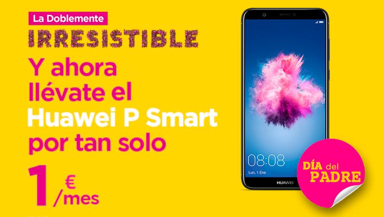 Especial Día del Padre: llévate un Huawei P Smart con La Doblemente Irresistible